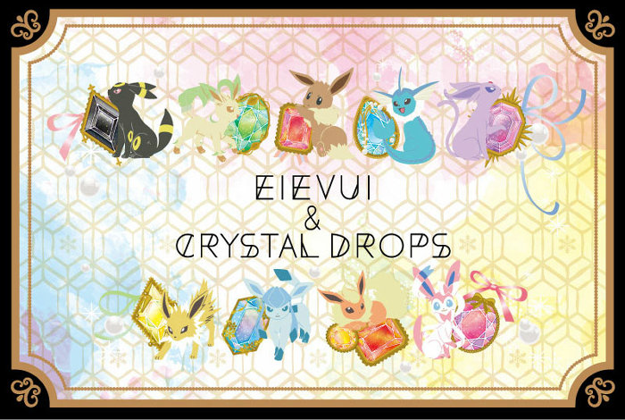 Pokemon EIEVUI&CRYSTAL DROPS