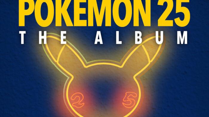 Pokemon 25: ザ・アルバム、ポケットモンスター25周年記念のCDが日本でも登場